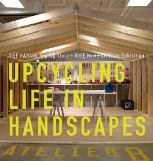 IDÉEによる「UPCYCLING LIFE IN HANDSCAPES/暮…